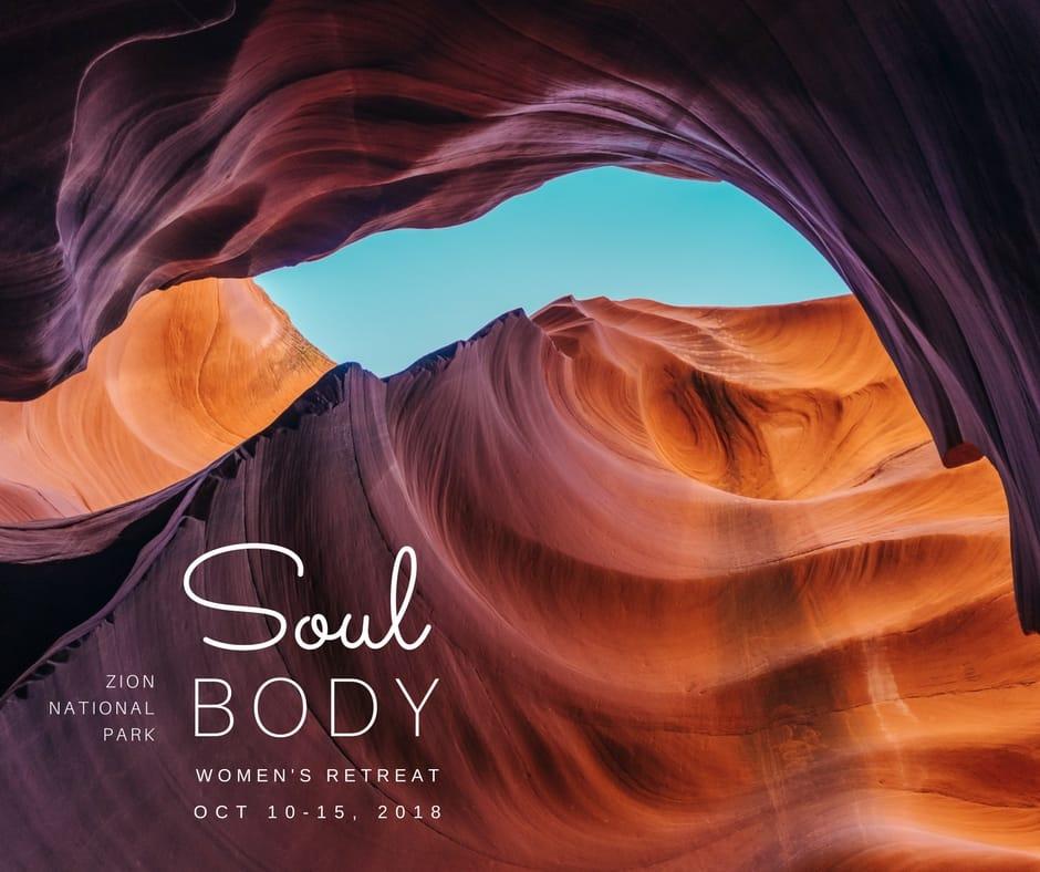 Soul Body Women's Retreat, Zion National Park, October 10-15, 2018