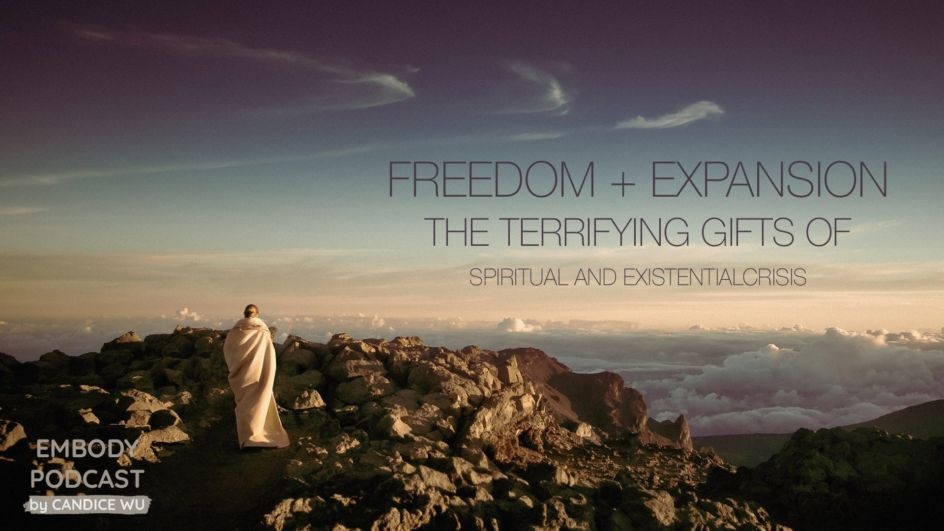 Freedom + Expansion : The Terrifying Gifts of Spiritual and